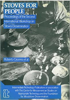 Stoves for People: Proceedings of the second international workshop on stove dissemination by Robert Caceres