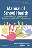 Manual of School Health: A Handbook for School Nurses, Educators, and Health Professionals, 3e