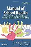 img - for Manual of School Health: A Handbook for School Nurses, Educators, and Health Professionals, 3e book / textbook / text book