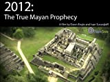 2012: The True Mayan Prophecy (Institutional Use)