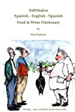 Dan Perlman SaltShaker Spanish - English - Spanish Food & Wine Dictionary