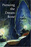 img - for Pursuing the Dream Bone book / textbook / text book
