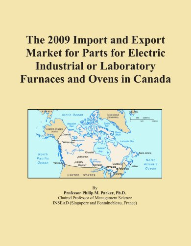 The 2009 Import And Export Market For Parts For Electric Industrial Or Laboratory Furnaces And Ovens In Canada