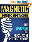 Magnetic Public Speaking: The Bluepri...