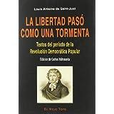 La libertad pasó como una tormenta: Textos del período de la Revolución democrática-popular