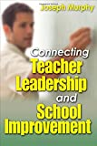 Connecting Teacher Leadership and School Improveme