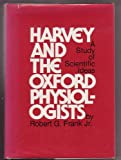 img - for Harvey and the Oxford Physiologists: Scientific Ideas and Social Interaction book / textbook / text book
