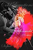 Cold Emotions: Sehnsucht Band 3