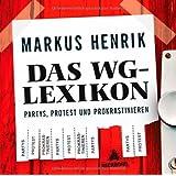 """Das WG-Lexikon: Partys, Protest und Prokrastinierenvon """"Markus Henrik"""""""
