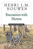 Encounters with Merton: Spiritual Reflection