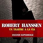 Robert Hanssen, un traître à la CIA (Dossier espionnage) | Frédéric Garnier