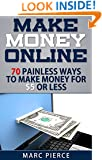 Make Money Online: 70 Painless Ways to Make Money for $5 Or Less (Make Money Online Now)