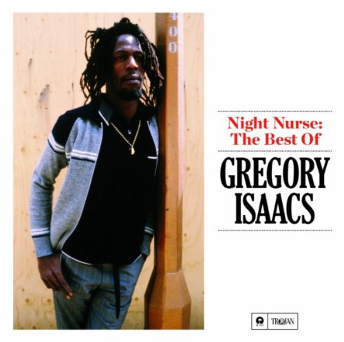 Gregory Isaacs - Night Nurse: The Best Of Gregory Isaacs - Zortam Music
