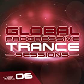 Global Progressive Trance Sessions Vol. 6