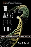 img - for The Making of the Fittest: DNA and the Ultimate Forensic Record of Evolution book / textbook / text book