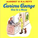 Curious George Goes to a Movie (Unabridged) Audiobook by Margret Rey, H. A. Rey Narrated by  uncredited
