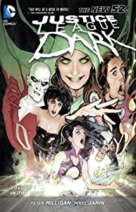 Justice League Dark Vol. 1: In the Dark (The New 52) (Jla (Justice League of America) (Graphic Novels)) by Peter Milligan, Mikel Janin and Ryan Sook