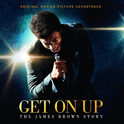 Get on up - the James Brown story : Bande originale du film de Tate Taylor