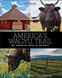 img - for America's Wagyu Trail book / textbook / text book