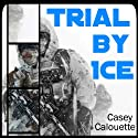 Trial by Ice: A Star Too Far, Book 1 (       UNABRIDGED) by Casey Calouette Narrated by Liam Owen