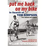 Put Me Back On My Bike: In Search of Tom Simpson (Yellow Jersey Cycling Classics)by William Fotheringham