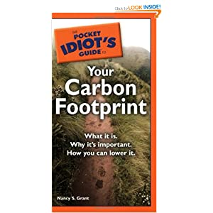 The Pocket Idiot's Guide to Your Carbon Footprint Nancy S. Grant
