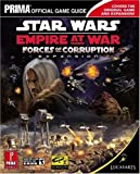 Michael Knight Star Wars Empire at War: Forces of Corruption: Prima Official Game Guide (Prima Official Game Guides)