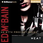 Heat: An 87th Precinct Novel, Book 35 (       UNABRIDGED) by Ed McBain Narrated by Dick Hill