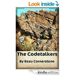 The Codetalkers (Rebelutionaries Series)