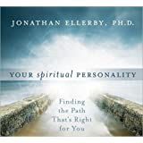 Your Spiritual Personality: Finding the Path That's Right for You