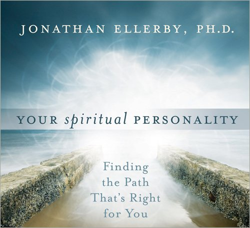 YOUR SPIRITUAL PERSONALITY: FINDING THE PATH THAT'S RIGHT FOR YOU [WITH CDROM]