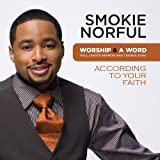 echange, troc Smokie Norful - Worship & A Word: According to Your Faith You Can