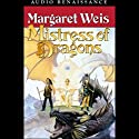 Mistress of Dragons: The First Book of the Dragonvarld Trilogy Audiobook by Margaret Weis Narrated by Gigi Marceau-Clarke