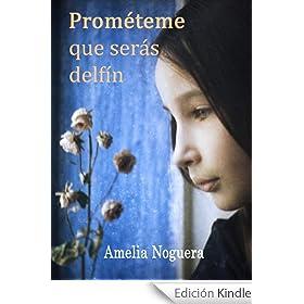 Prométeme que serás delfín (Amelia Noguera)