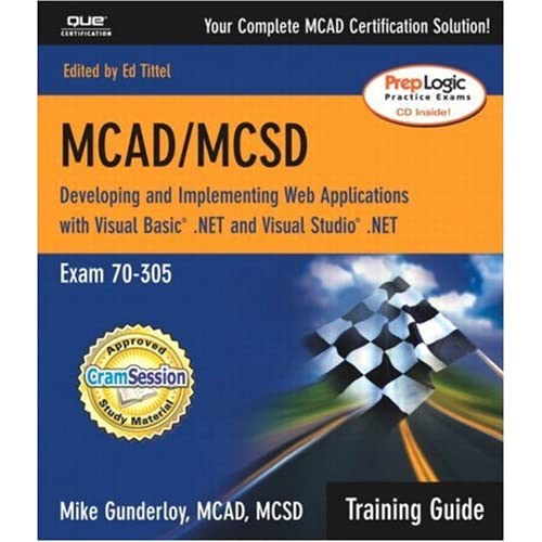MCAD/MCSD Training Guide (70-305): Developing and Implementing Web Applications with Visual Basic.NET