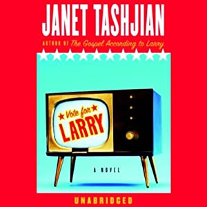 Vote for Larry | [Janet Tashjian]