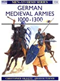 German Medieval Armies 1000-1300 (Men-at-Arms, Band 310)