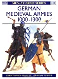 German Medieval Armies 1000-1300 (Men-at-Arms) (1855326574) by Gravett, Christopher