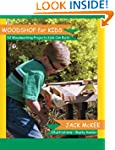 Woodshop for Kids: 52 Woodworking Pro...