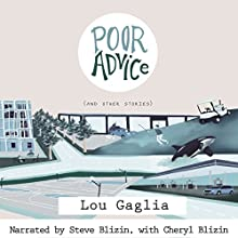 Poor Advice and Other Stories Audiobook by Lou Gaglia Narrated by Steve Blizin, Cheryl Blizin