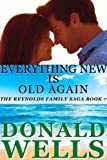 Everything New Is Old Again (The Reynolds Family Saga-Book 7)