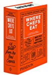 Where Chefs Eat: A Guide to Chefs' Fa...