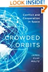 Crowded Orbits: Conflict and Cooperat...