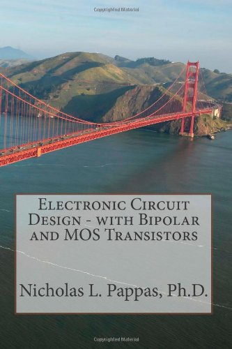 Electronic Circuit Design - with Bipolar and MOS Transistors (Electrical and Electronic Engineering Design Series) (Volume 2) from CreateSpace Independent Publishing Platform