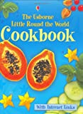 The Usborne Little Round the World Cookbook