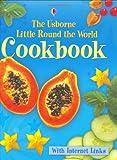 The Usborne Little Round the World Cookbook