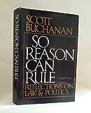 So Reason Can Rule