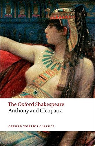 Oxford World's Classics: The Oxford Shakespeare: Anthony and Cleopatra (World Classics)