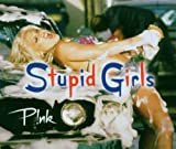 Stupid girls [Single-CD]