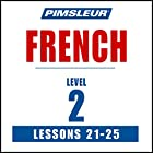 French Level 2 Lessons 21-25: Learn to Speak and Understand French with Pimsleur Language Programs Rede von  Pimsleur Gesprochen von:  Pimsleur